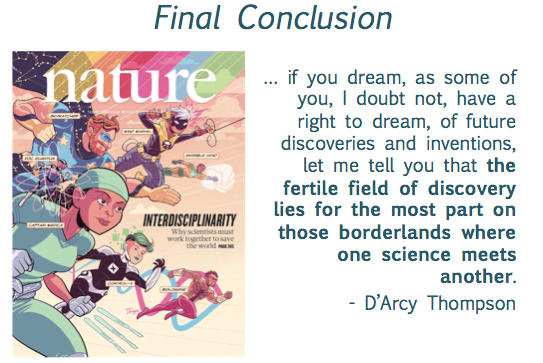Final conclusion, on the left a Nature Magazine cover showing scientists as superheros and a D'Arcy Thompson Quote.